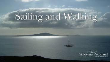 Wilderness Scotland – Sailing and Walking around Scotland's West Coast (Video)